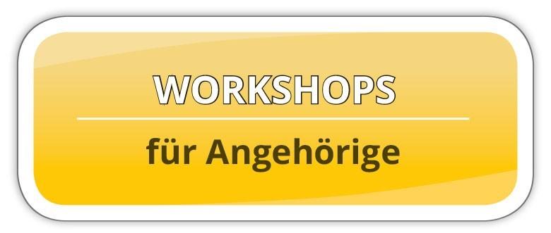 Workshops für Angehörige